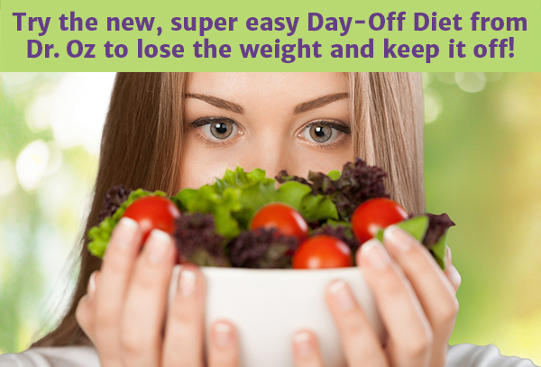 Try the new, super easy Day-Off Diet from Dr. Oz to lose the weight and keep it off!