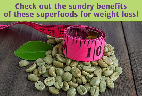 Check out the sundry benefits of these superfoods for weight loss!