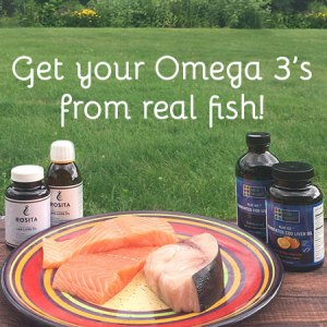 Get your Omega 3's from real fish!